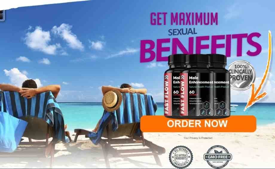 Fast Flow Male Enhancement Reviews : FastFlow 2021 Top Rated Sex Pill